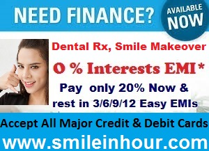 Financing for dental smile makeover procedures. We Accept All Major Credit & Debit Cards by smile in hour cosmetic clinic Ahmedabad, Gujarat India