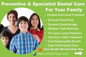 Preventive & Specialist Cental Care Smile in hour India Mumbai Delhi Hyderabad Chennai UK
