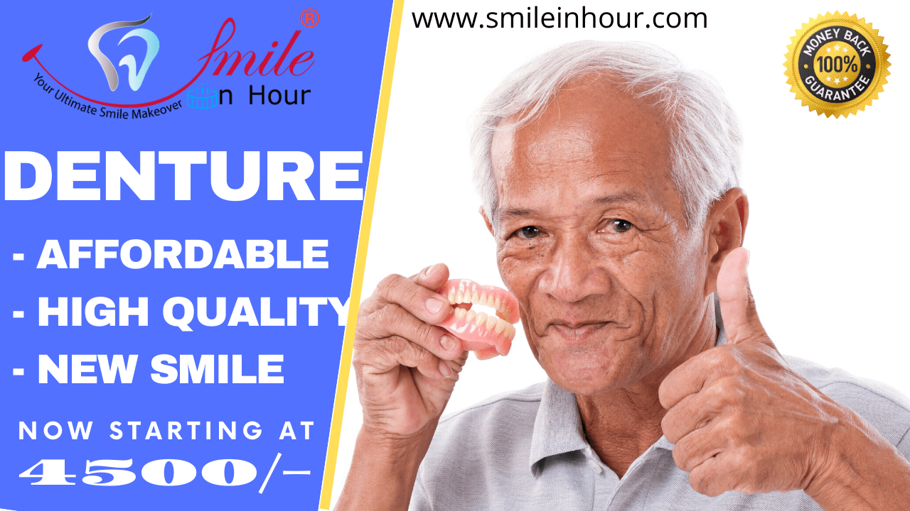 Dentures cost in India by Smile in Hour Dentist Dental Clinic Ahmedabad Mumbai New Delhi Udaipur Chennai Hyderabad Kolkatta